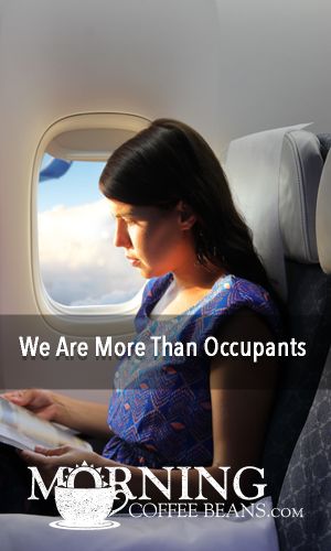 I was hoping that the seat next to me on the plane would be empty. As I opened my magazine, I thought how comfortable it would be to spread my personal things out a little and relax without having to talk to anyone. However, the voice that made me look up told me that was not going to happen. The...